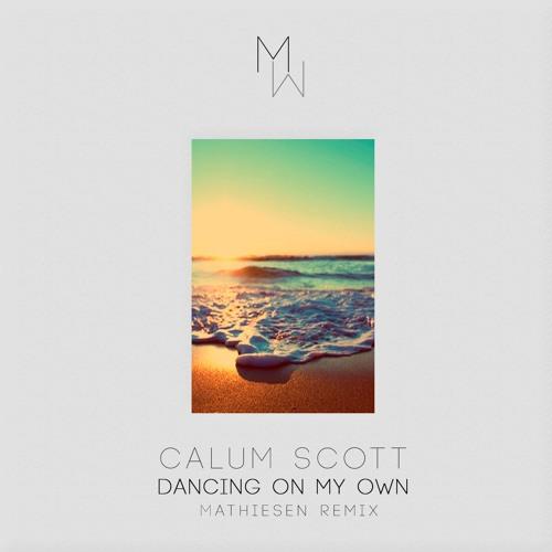 Calum Scott - Dancing On My Own (Mathiesen Remix)