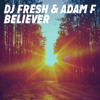 DJ Fresh & Adam F - Believer (Adam F & DJ Fresh BBK Edit)