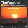The Weeknd - Till Dawn (Vitus Dance Edit)