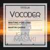 Waiting For Love (John Masaki Remake Bootleg)