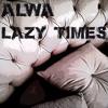 Lazy times