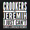 Crookers feat. Jeremih - I Just Can't (Chris Lorenzo Remix)