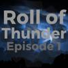 Roll of Thunder Episode 1