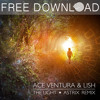 Ace Ventura & Lish - The Light (Astrix Remix)[FREE DOWNLOAD]