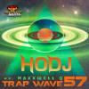 HODJ - Trap Wave Volume 57 (ft. MaxxWell Q)
