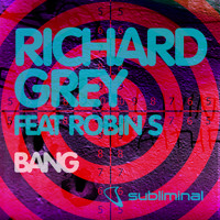 Richard Grey feat Robin S - Bang