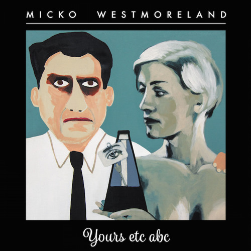 Micko Westmoreland Your Etc Abc