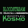 Ed Sheeran - Bloodstream (Kosmo Bootleg)***FREE DOWNLOAD IN DESCRIPTION***
