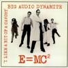 Big Audio Dynamite - E=mc2 (Flash Atkins Edit)