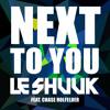 Le Shuuk feat. Chase Holfelder - Next To You (Tocadisco Remix)WORLDCLUBDOME ANTHEM 2015