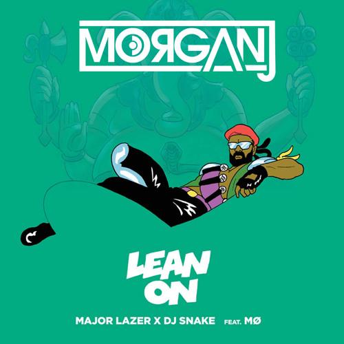 Major Lazer & DJ Snake Ft MØ - Lean On (MorganJ Bootleg) [Click Buy]