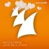Riggi & Piros - Love Me A Little [OUT NOW!]