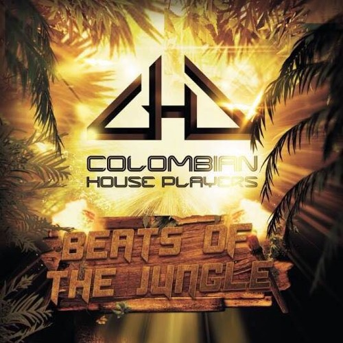 ColombianHousePlayers-Beats Of The Jungle Original Mix