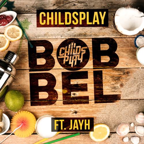 ChildsPlay - Bobbel Ft. Jayh