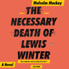 The Necessary Death of Lewis Winter by Malcolm Mackay, Read by Angus King - Audiobook Excerpt