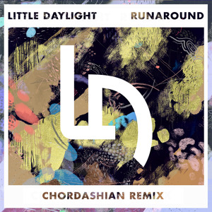 Runaround (Chordashian Remix) by Little Daylight