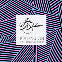 Julio Bashmore Holding On (Ft. Sam Dew) Artwork