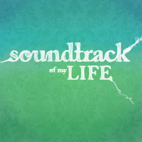 soundtrack of your life essay