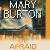 Be Afraid by Mary Burton, Narrated by Jennifer Van Dyck