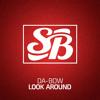 Da-Bow - Look Around