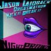 Orgasmatron - Jason Laidback