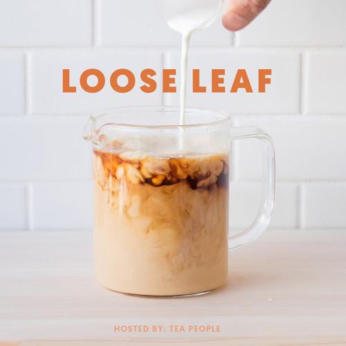 Loose Leaf Episode #1: Tea as a Mourning Ritual