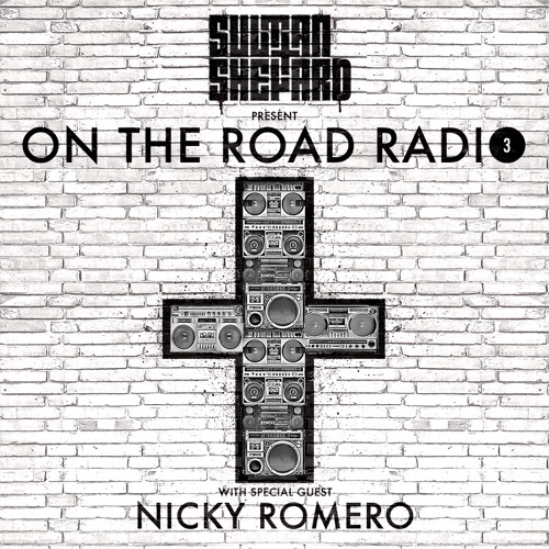 Sultan + Shepard Present On The Road Radio #3 - w/ Nicky Romero