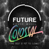 Future Mixtape 2 By Colossal Mp3