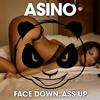 Asino - Face Down Ass Up (original mix)