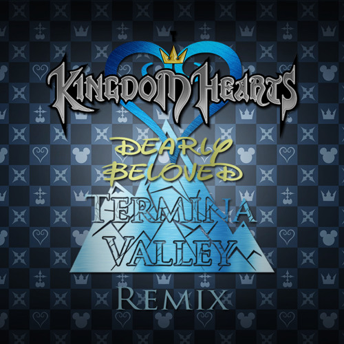Kingdom Hearts - Dearly Beloved (Termina Valley Remix)