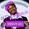 Took Ya Girl (Charles Hamilton-Brooklyn Girls)#Throwback