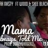 Mama always told me Freak Nasty Ft Wood And Skee Black {Prod DoozyBangerz}