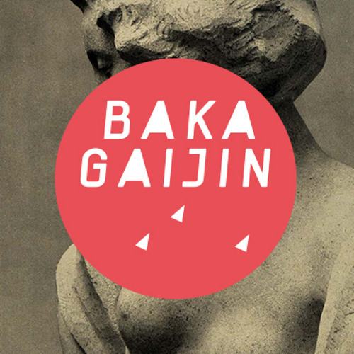 Baka Gaijin Podcast 007 by El_Txef_A