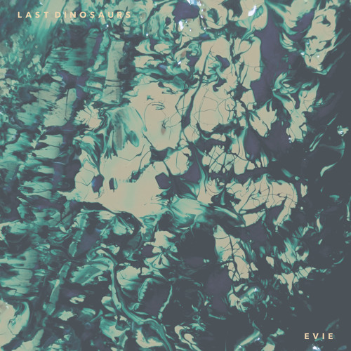 Last Dinosaurs - Evie