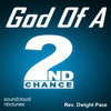 Rev Dwight Pace - God Of A Second Chance
