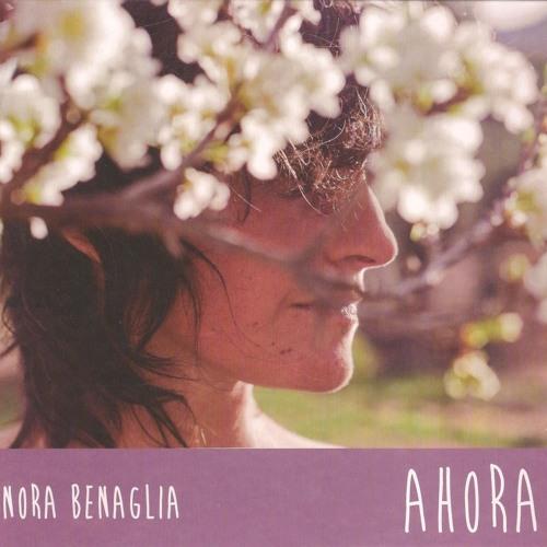 Ahora - Nora Benaglia