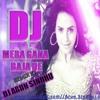 Dj Mera Gana Baja De mix Dj Arun Sindhu at www.facebook.com