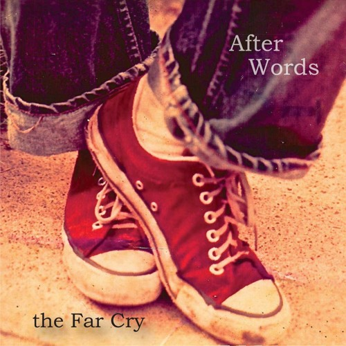 The Far Cry - After Words