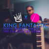 King Fantastic - Why? Where? What? (The Encounter Remix)