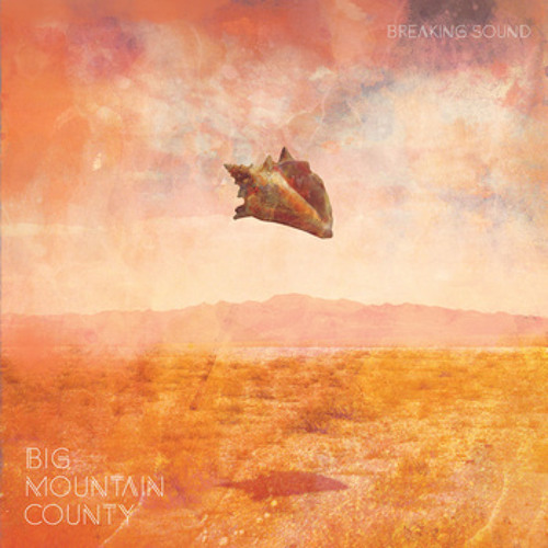Big Mountain County - Breaking Sound