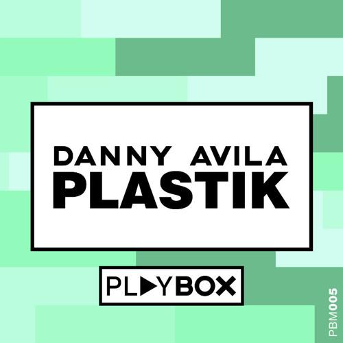 Danny Avila - Plastik (Original Mix) | OUT NOW