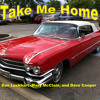 Take Me Home (with Dave Cooper and Mary McClain)