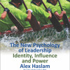 The New Psychology of Leadership - Identity, Influence and Power
