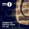 Critical Music | Ivy Lab #DNB60 | BBC Radio 1 [Friction D&B Show]