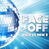 Steady130 Presents FaceOff : Disco Vs. Now, Vol. 3 (1-Hour Workout Mix)