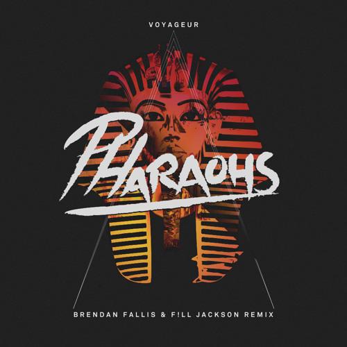 Voyageur - Pharaohs (Brendan Fallis & F!ll Jackson Remix)