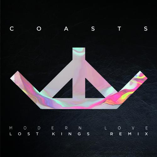 Coasts - Modern Love (Lost Kings Remix)