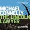 THE LINCOLN LAWYER by Michael Connelly, read by Adam Grupper