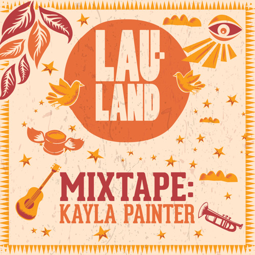 Lau-Land Mixtape : Kayla Painter