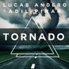Lucas Andero & Adil Pinar - Tornado (Original Mix) FREE DOWNLOAD